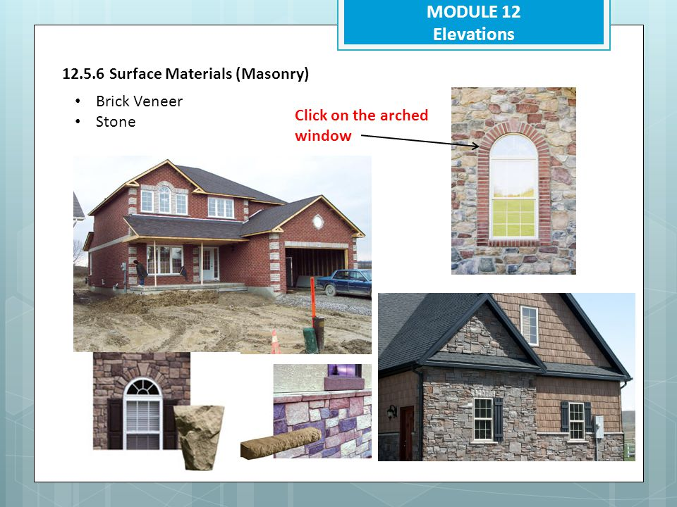 MODULE 12 Elevations 12.5.6 Surface Materials (Masonry) Brick Veneer