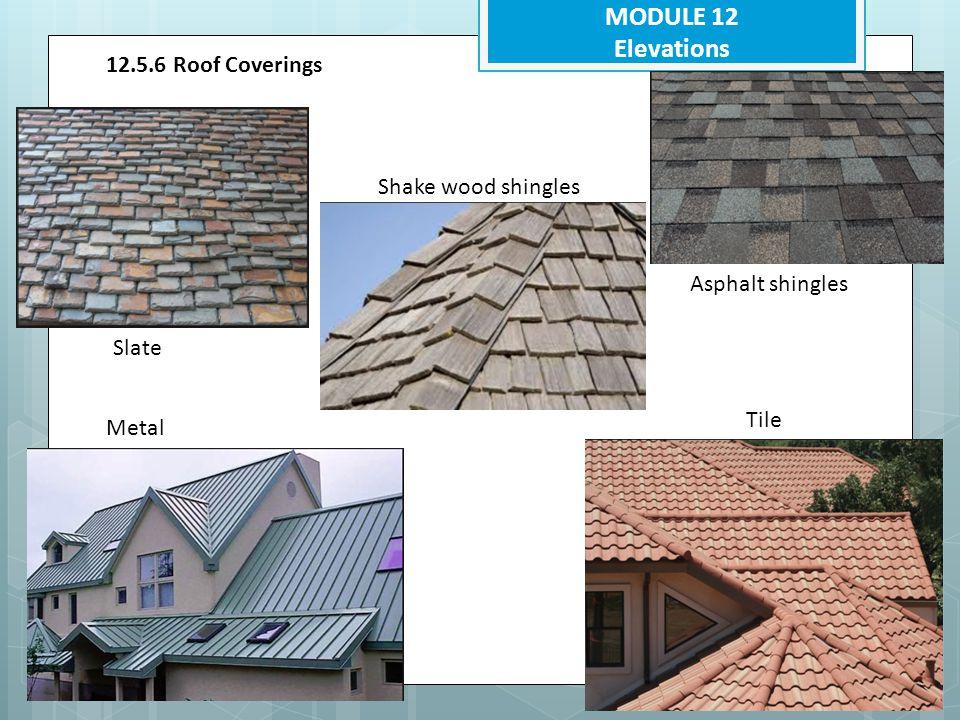 MODULE 12 Elevations 12.5.6 Roof Coverings Shake wood shingles