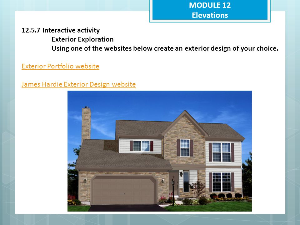 MODULE 12 Elevations 12.5.7 Interactive activity Exterior Exploration