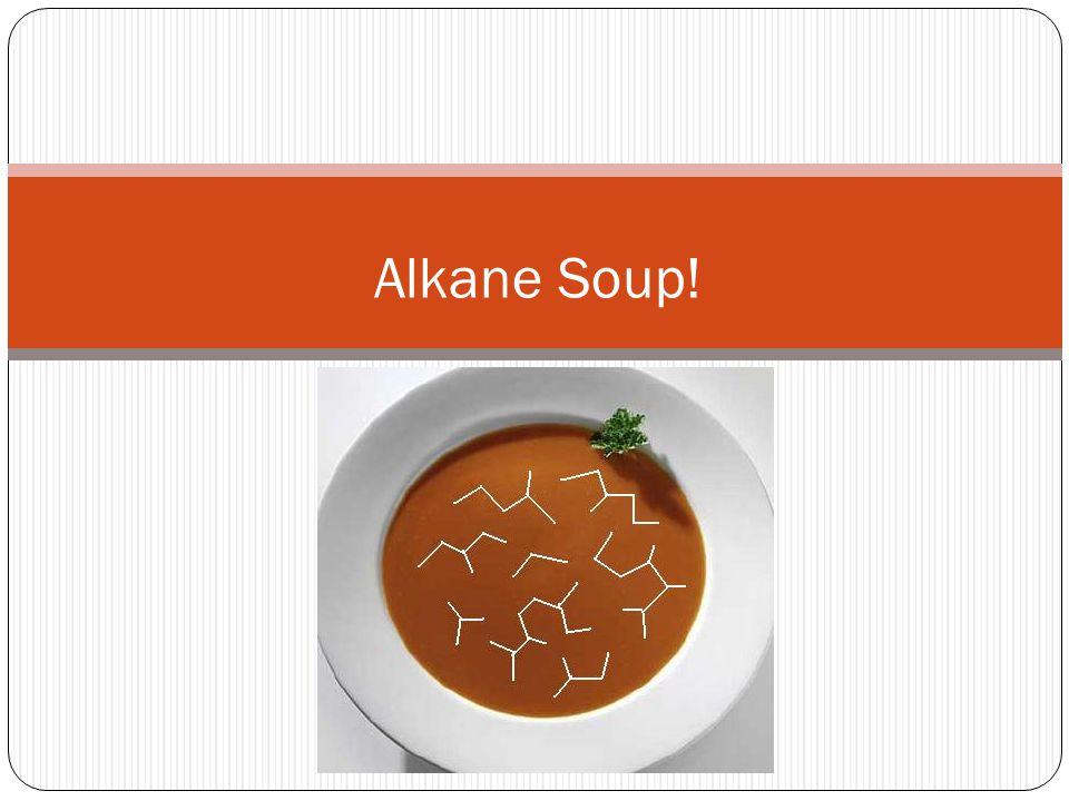 Alkane Soup!