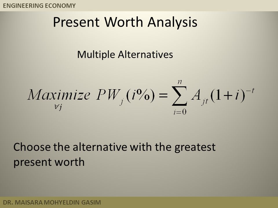 Present Worth Analysis Multiple Alternatives