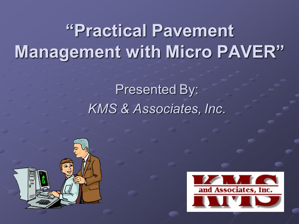 Practical Pavement Management with Micro PAVER