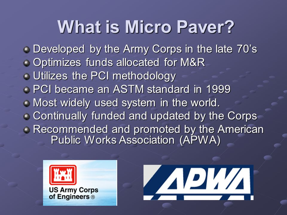 What is Micro Paver Developed by the Army Corps in the late 70's