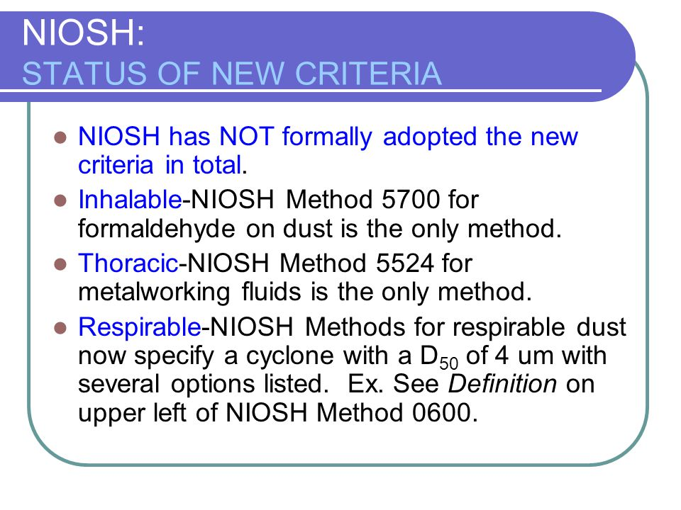 NIOSH: STATUS OF NEW CRITERIA