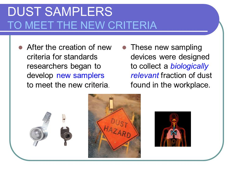DUST SAMPLERS TO MEET THE NEW CRITERIA
