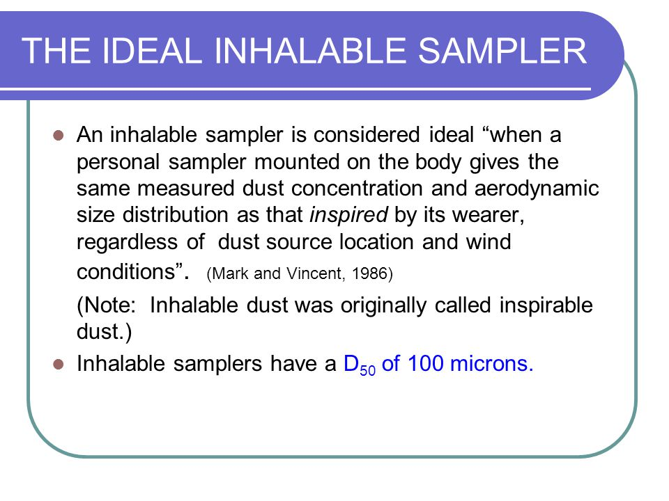 THE IDEAL INHALABLE SAMPLER