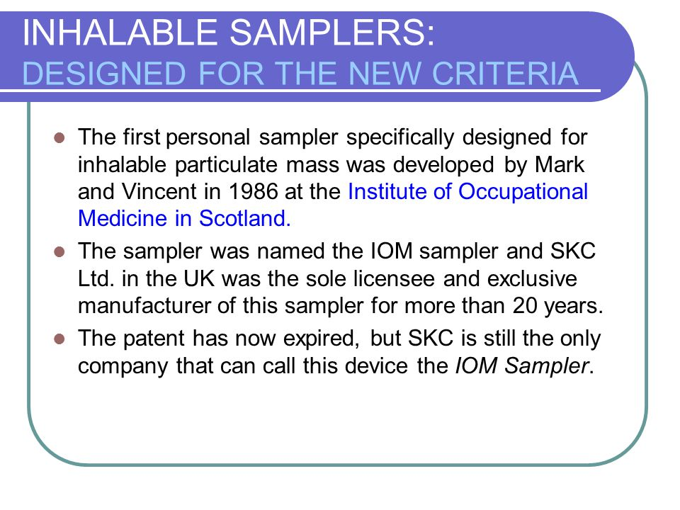 INHALABLE SAMPLERS: DESIGNED FOR THE NEW CRITERIA