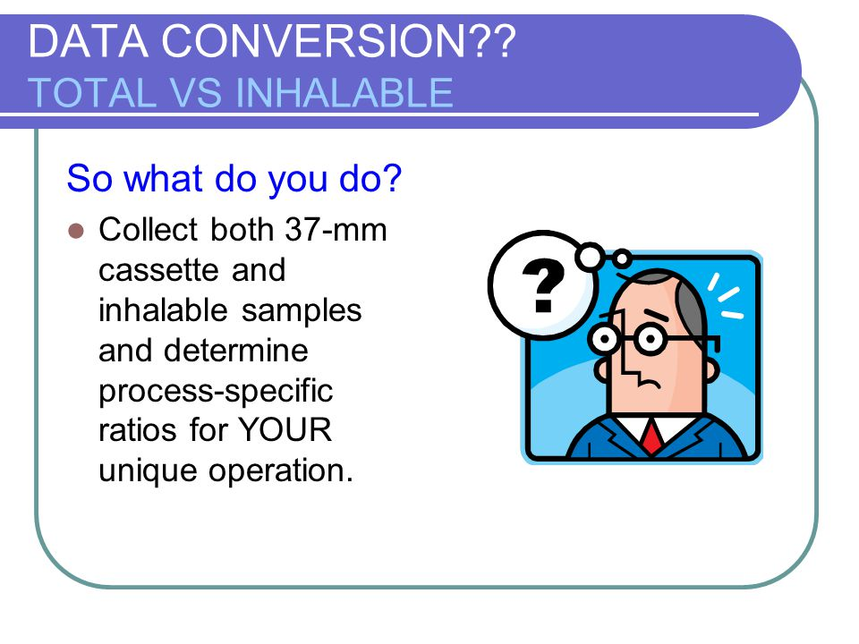 DATA CONVERSION TOTAL VS INHALABLE