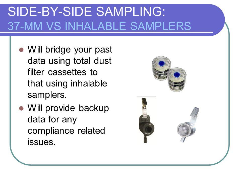 SIDE-BY-SIDE SAMPLING: 37-MM VS INHALABLE SAMPLERS