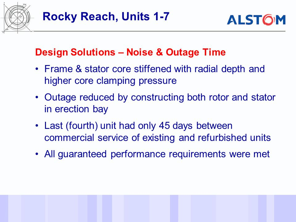 Rocky Reach, Units 1-7 Design Solutions – Noise & Outage Time