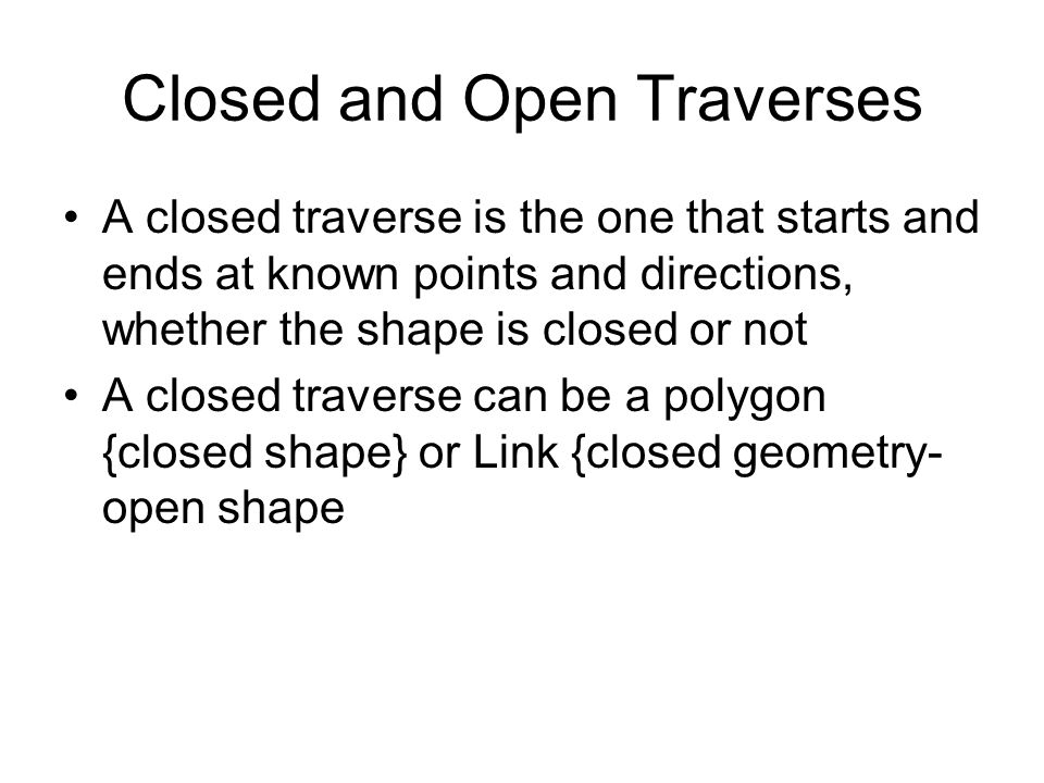 Closed and Open Traverses