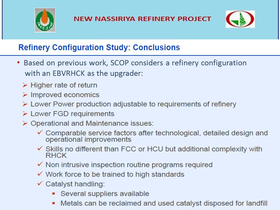Based on previous work, SCOP considers a refinery configuration with an EBVRHCK as the upgrader: