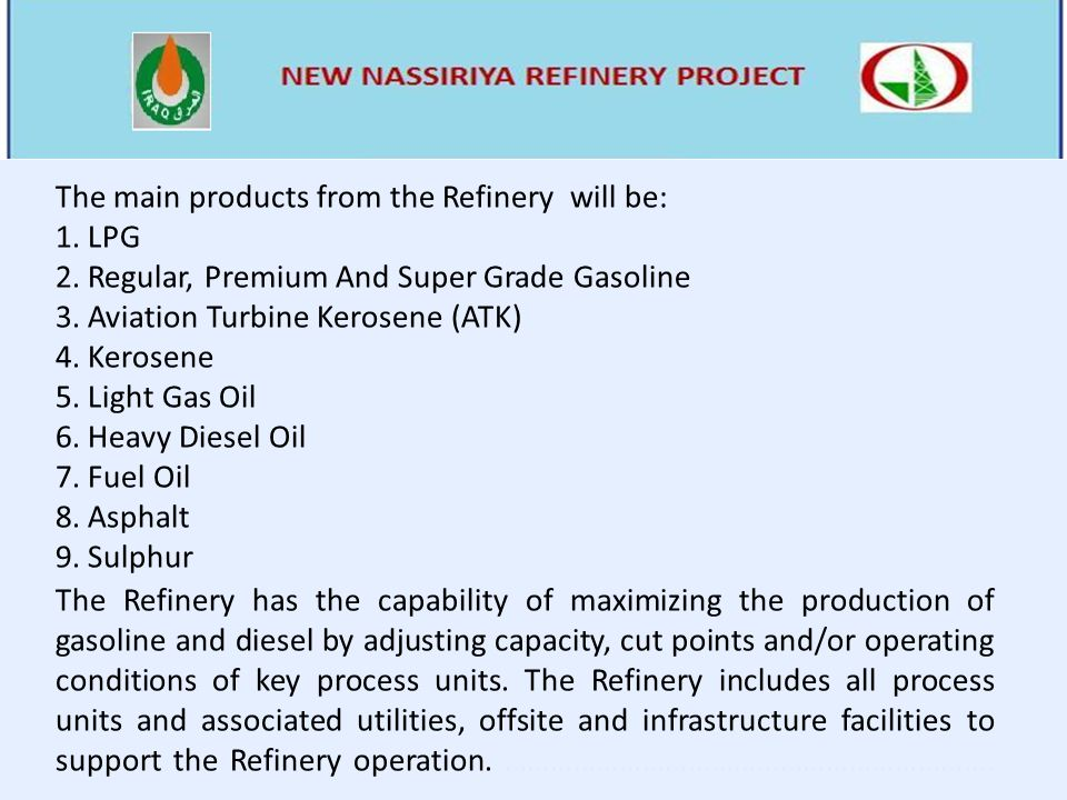 The main products from the Refinery will be: 1. LPG 2