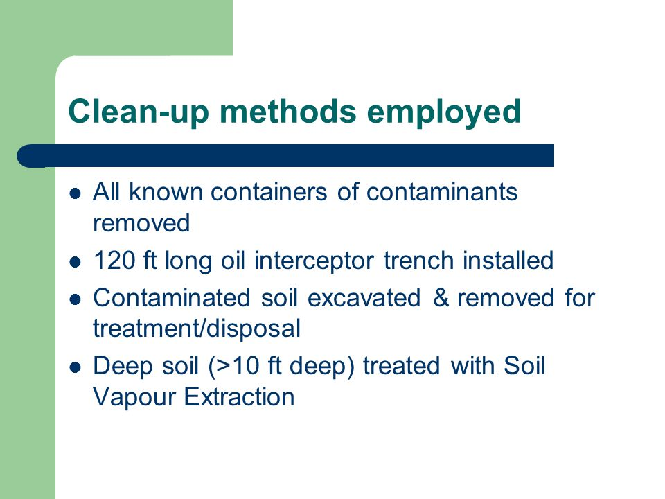 Clean-up methods employed