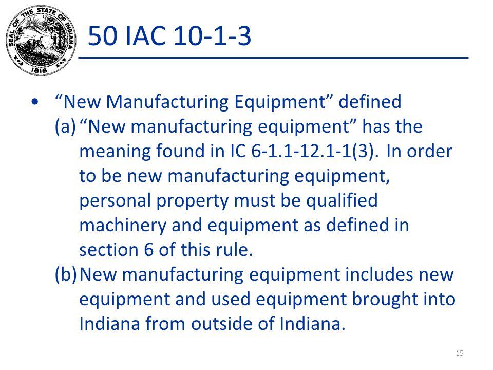 50 IAC 10-1-3 New Manufacturing Equipment defined
