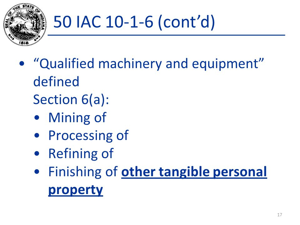 50 IAC 10-1-6 (cont'd) Qualified machinery and equipment defined