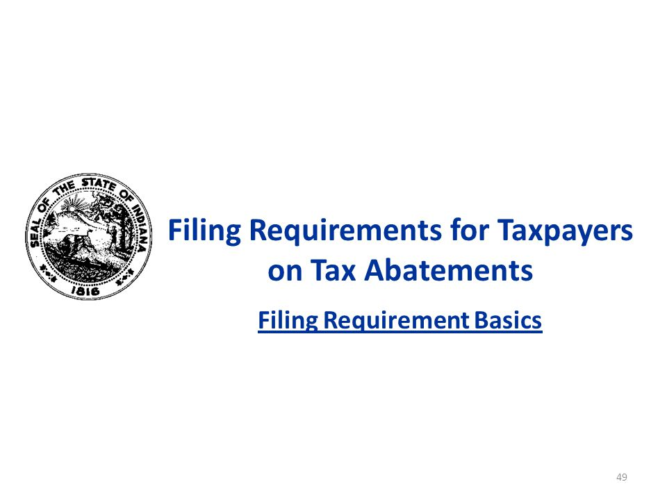 Filing Requirements for Taxpayers on Tax Abatements Filing Requirement Basics