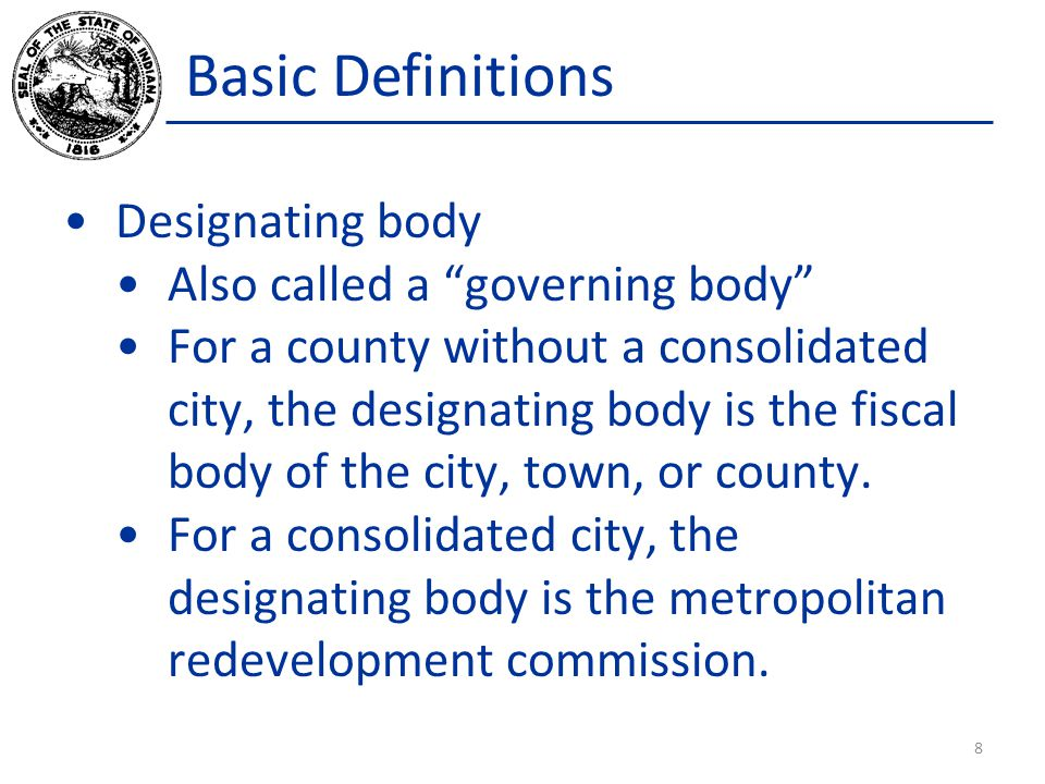 Basic Definitions Designating body Also called a governing body
