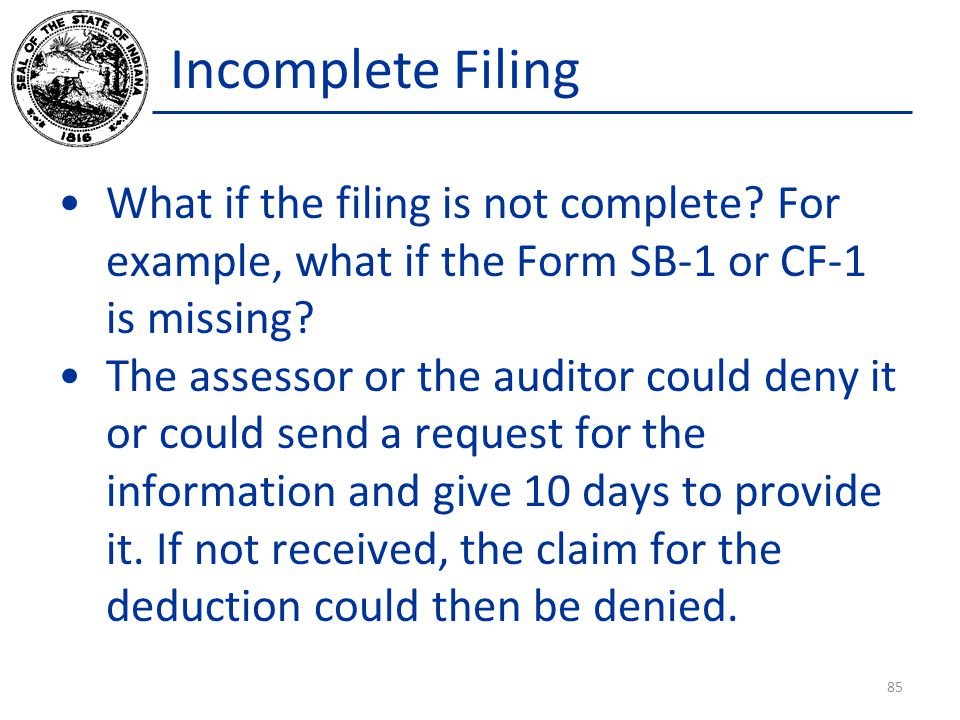 Incomplete Filing What if the filing is not complete For example, what if the Form SB-1 or CF-1 is missing