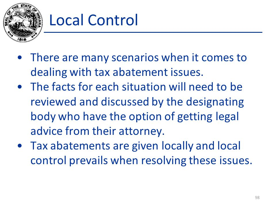 Local Control There are many scenarios when it comes to dealing with tax abatement issues.
