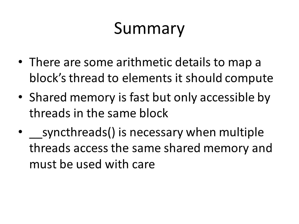 Summary There are some arithmetic details to map a block's thread to elements it should compute.