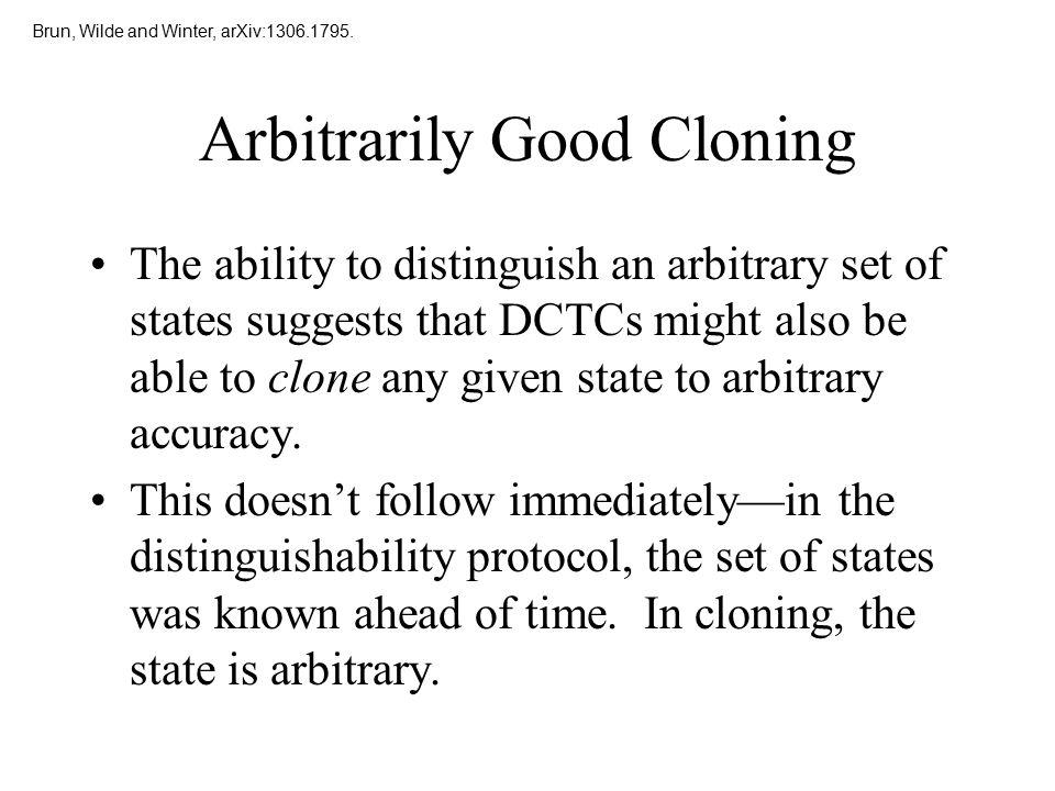 Arbitrarily Good Cloning