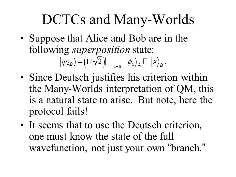 DCTCs and Many-Worlds Suppose that Alice and Bob are in the following superposition state: