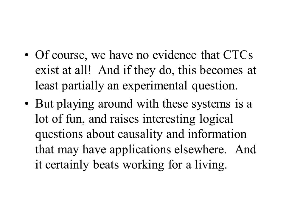 Of course, we have no evidence that CTCs exist at all