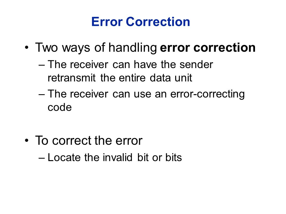 Two ways of handling error correction