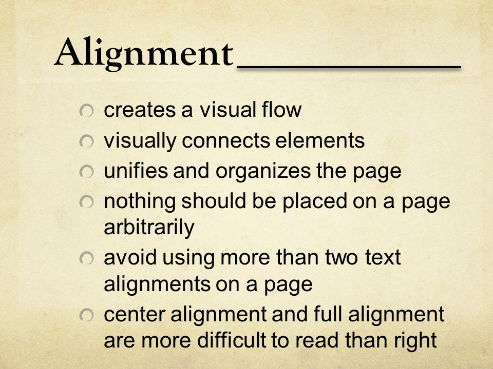 Alignment creates a visual flow visually connects elements