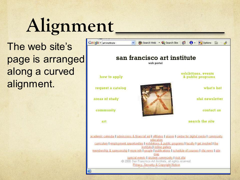 Alignment The web site's page is arranged along a curved alignment.