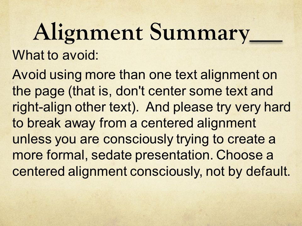 Alignment Summary What to avoid: