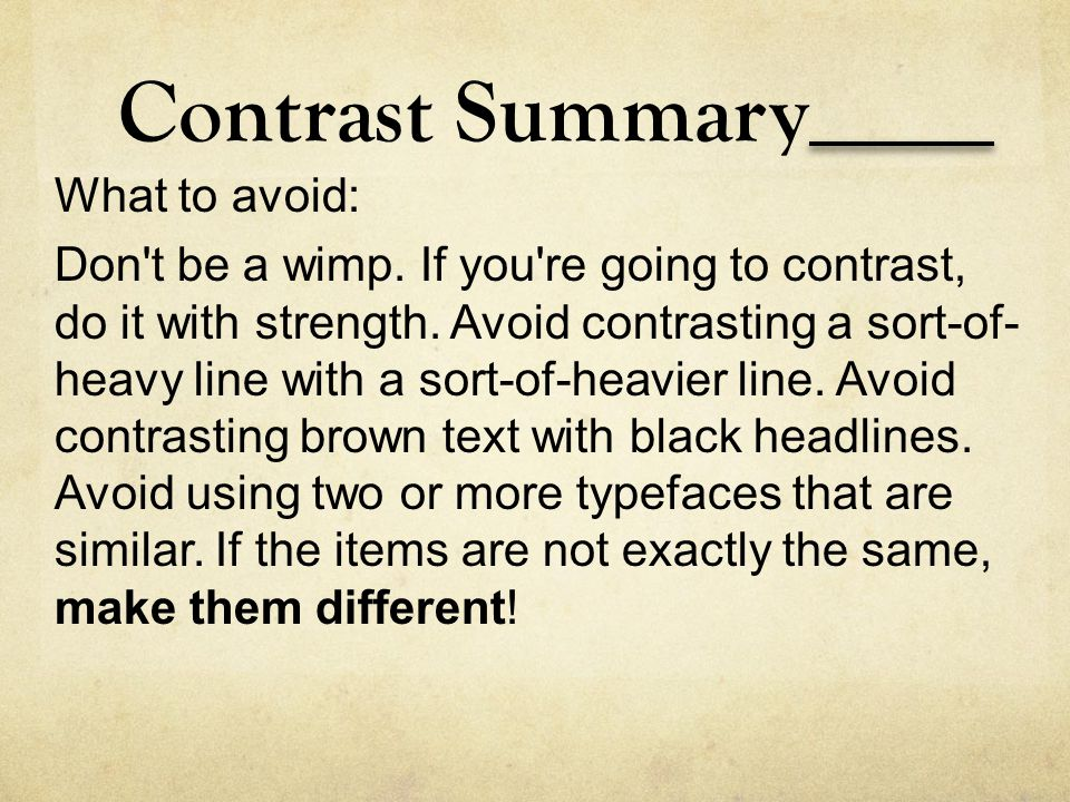 Contrast Summary What to avoid: