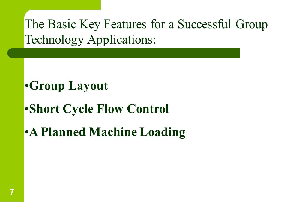 The Basic Key Features for a Successful Group Technology Applications: