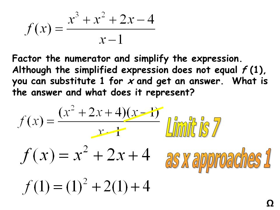 Limit is 7 as x approaches 1