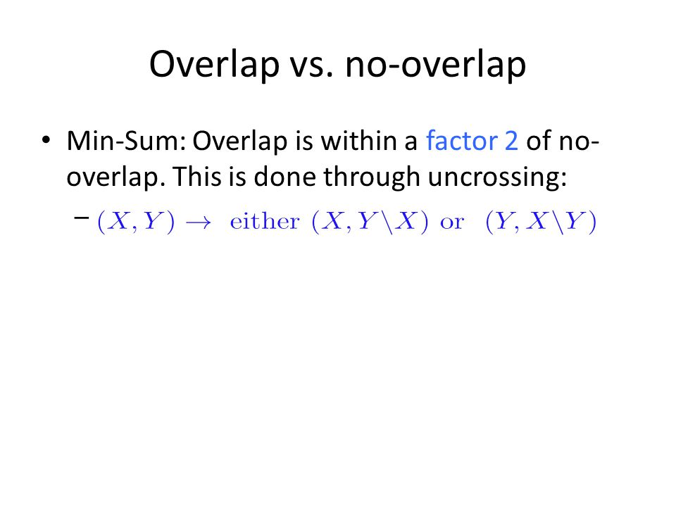 Overlap vs. no-overlap Min-Sum: Overlap is within a factor 2 of no-overlap.