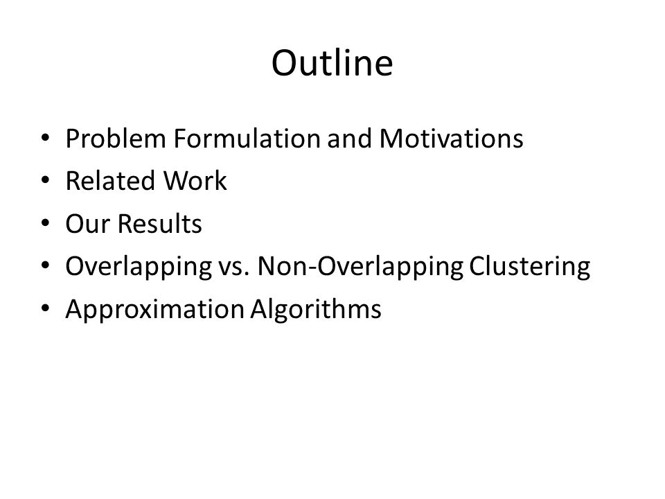 Outline Problem Formulation and Motivations Related Work Our Results