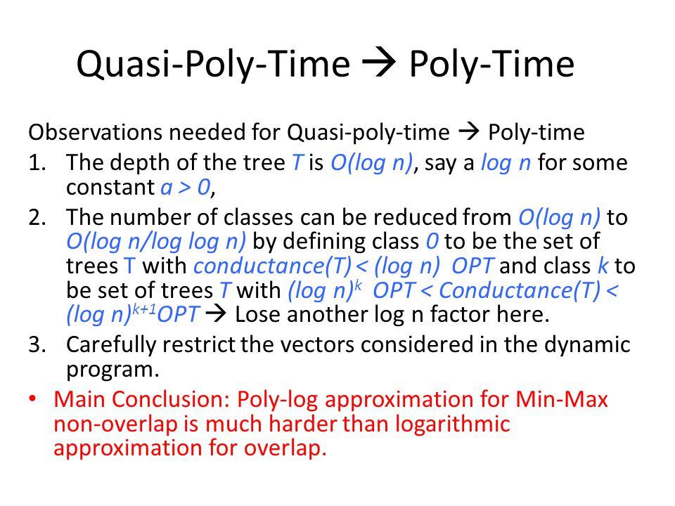Quasi-Poly-Time  Poly-Time