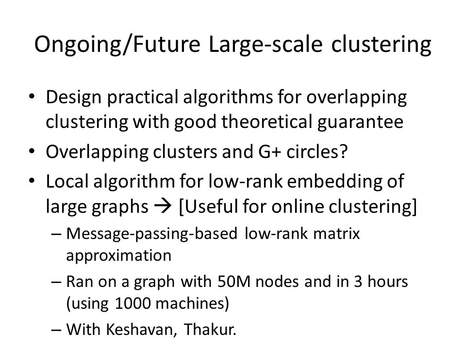 Ongoing/Future Large-scale clustering