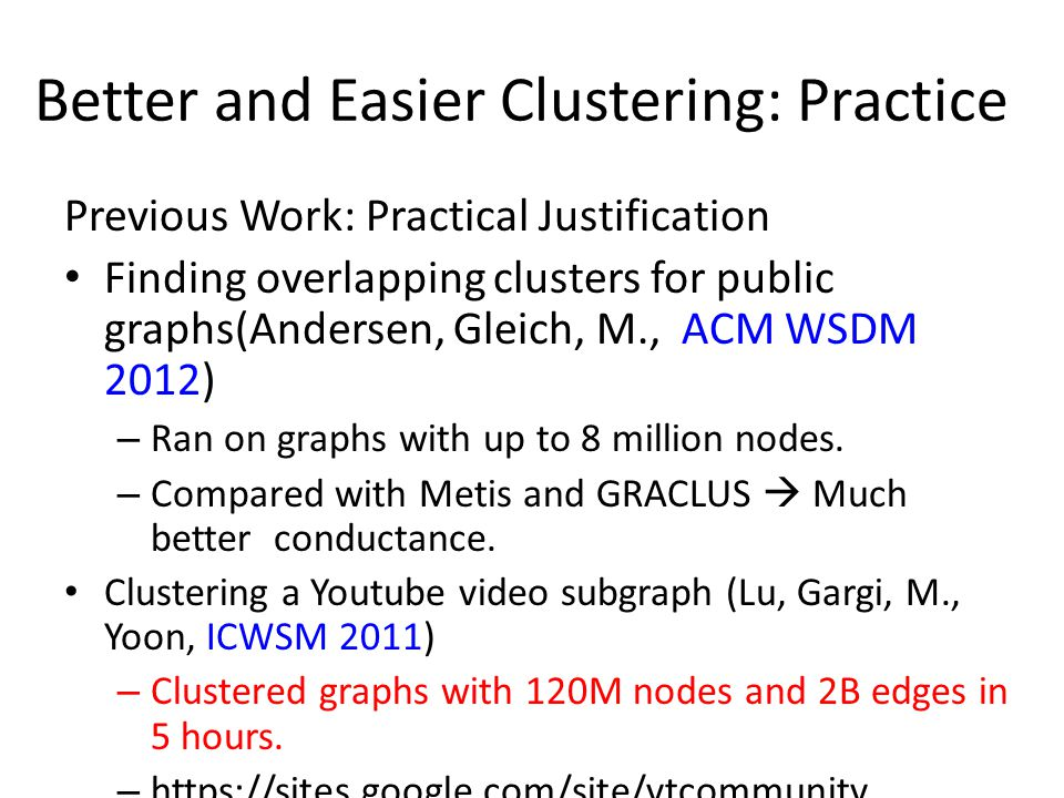 Better and Easier Clustering: Practice
