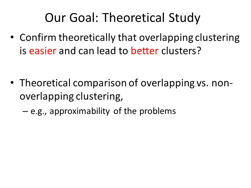 Our Goal: Theoretical Study