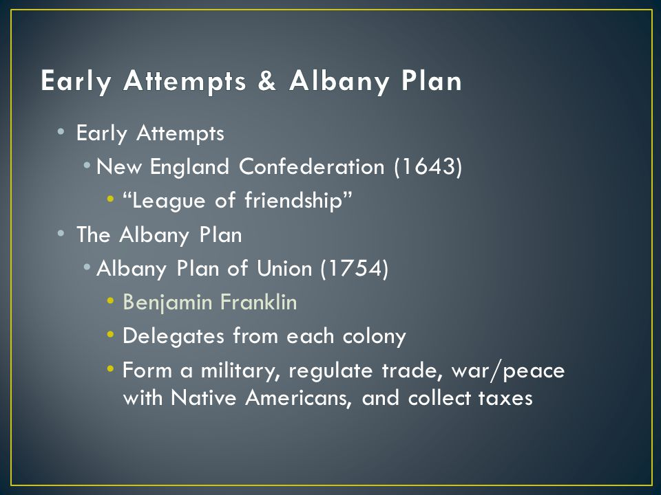 Early Attempts & Albany Plan