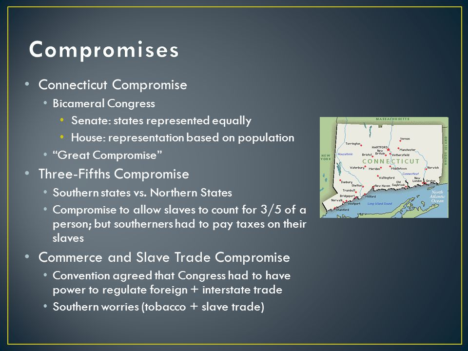 Compromises Connecticut Compromise Three-Fifths Compromise