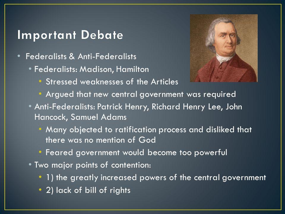 Important Debate Federalists & Anti-Federalists
