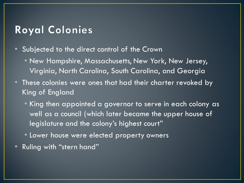Royal Colonies Subjected to the direct control of the Crown