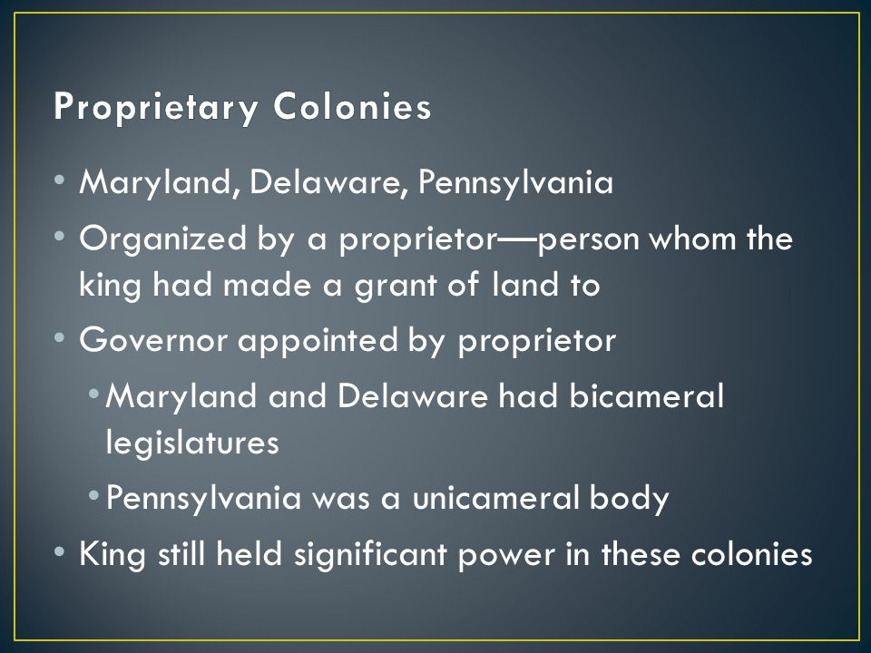 Proprietary Colonies Maryland, Delaware, Pennsylvania