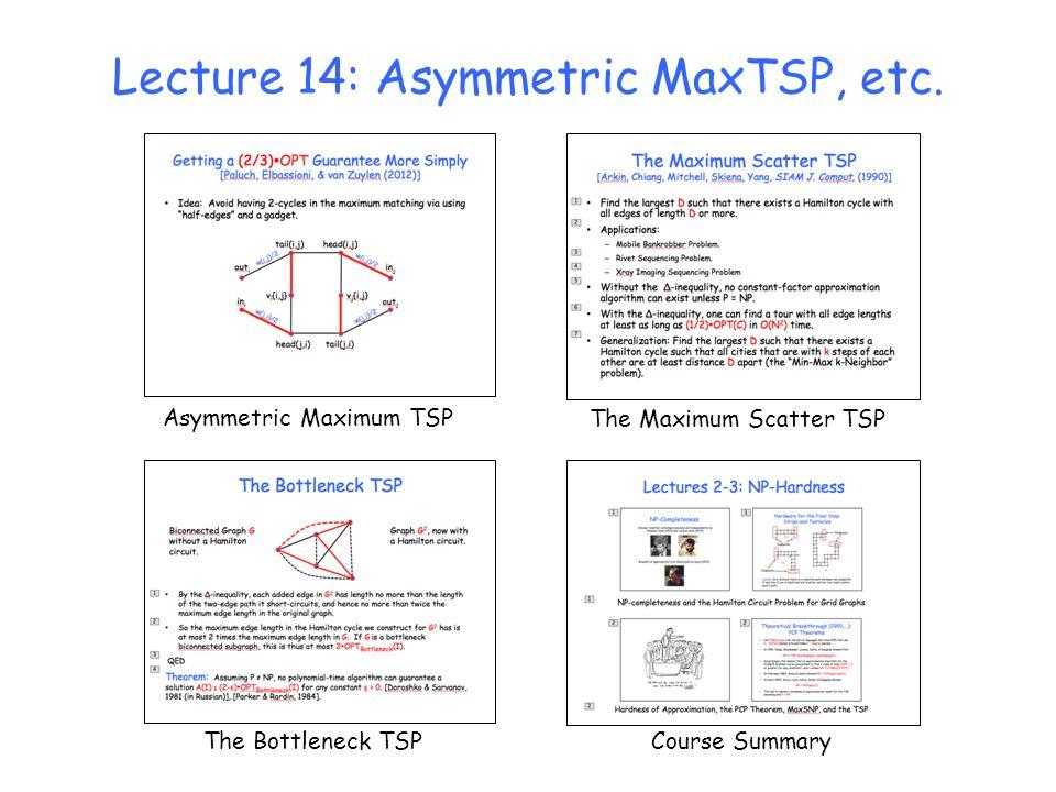 Lecture 14: Asymmetric MaxTSP, etc.