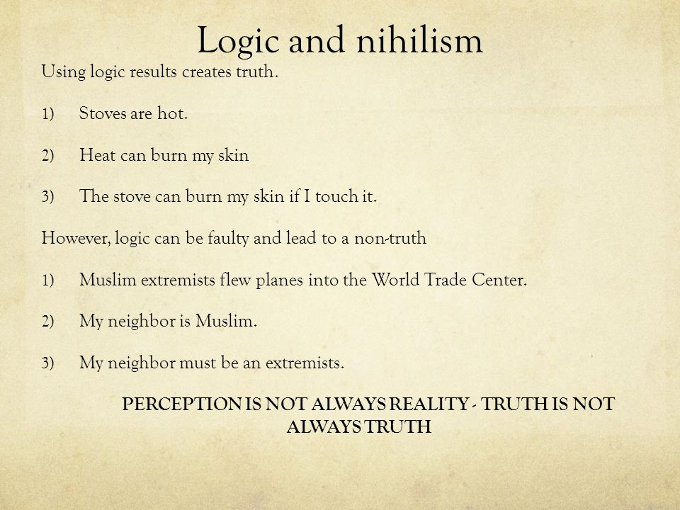PERCEPTION IS NOT ALWAYS REALITY - TRUTH IS NOT ALWAYS TRUTH