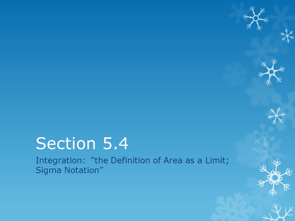 Integration: the Definition of Area as a Limit; Sigma Notation