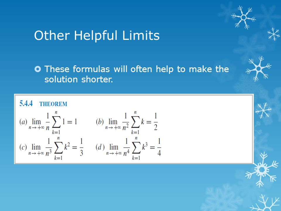 Other Helpful Limits These formulas will often help to make the solution shorter.